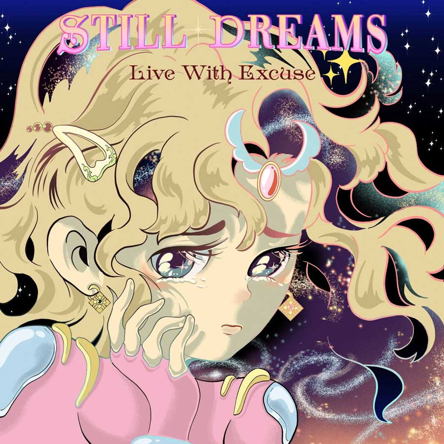 still dreams Live With Excuse
