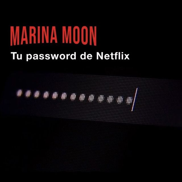 marina moon tu password de netflix