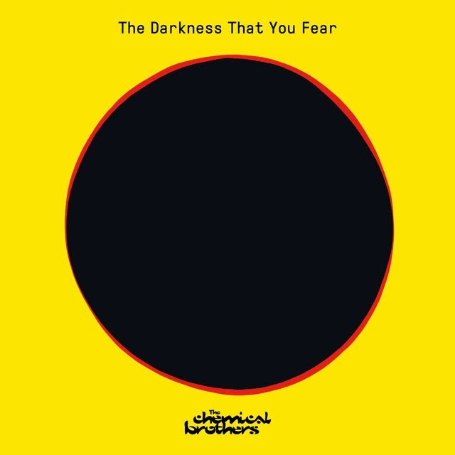The Chemical Brothers the darkness that you fear
