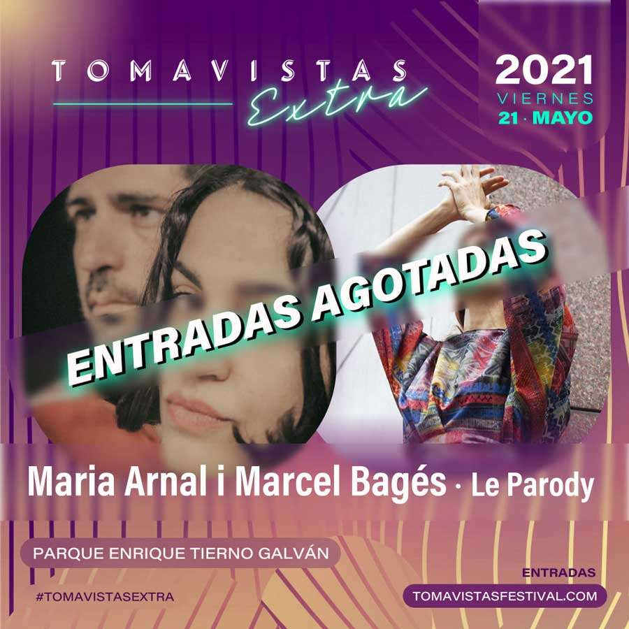 tomavistas extra 2021 maria arnal sold out